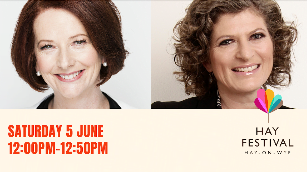 In conversation with Julia Gillard at the Hay Festival