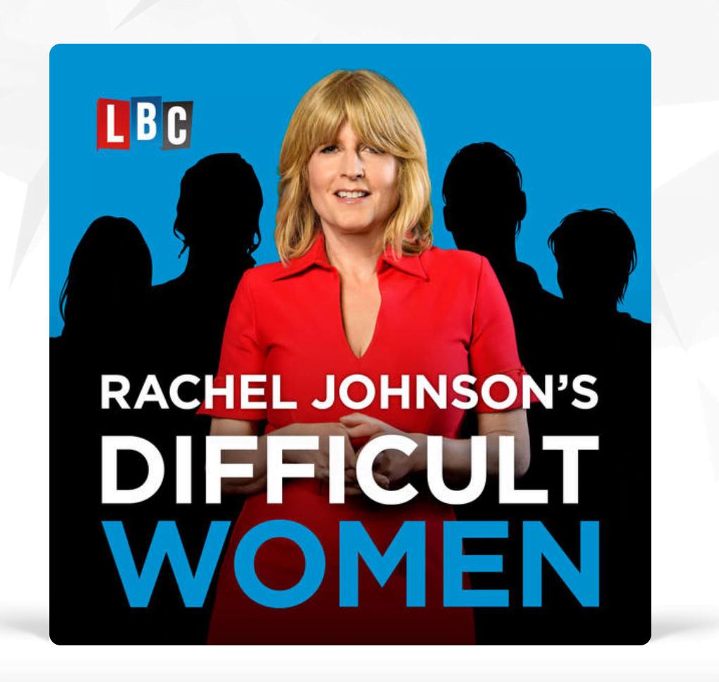 Difficult Women podcast with Rachel Johnson