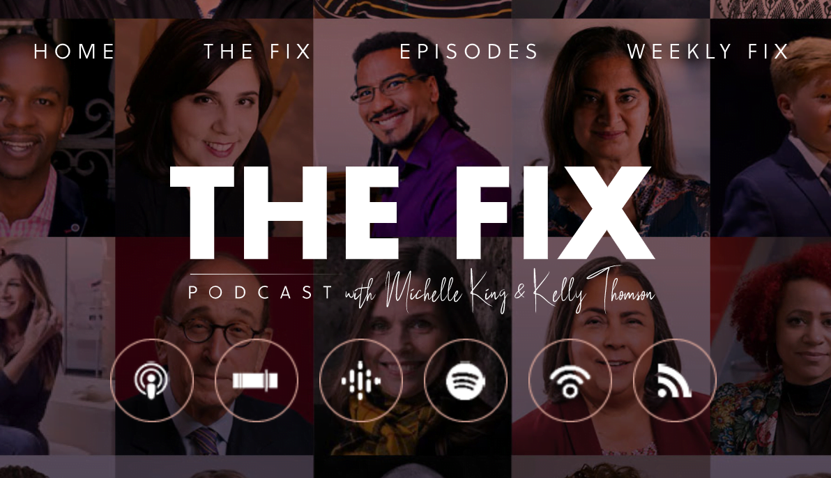 The Fix podcast with Michelle King and Kelly Thomson